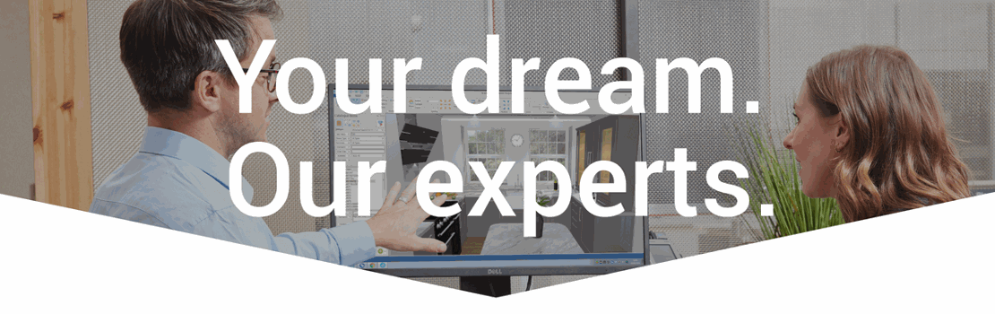 Your Dream. Our Experts.